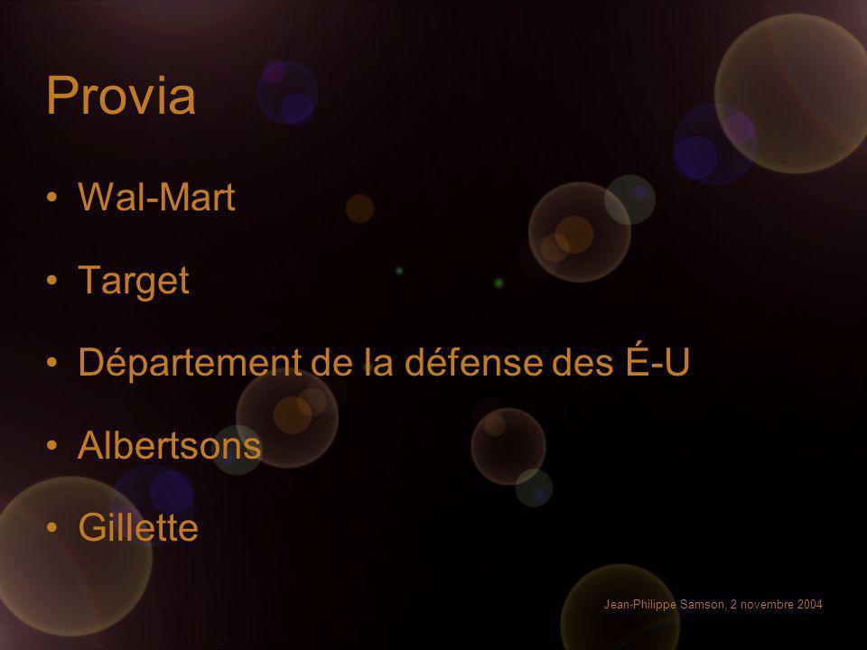 Jean-Philippe Samson, 2 novembre 2004 Provia Wal-Mart Target Département de la défense des É-U Albertsons Gillette
