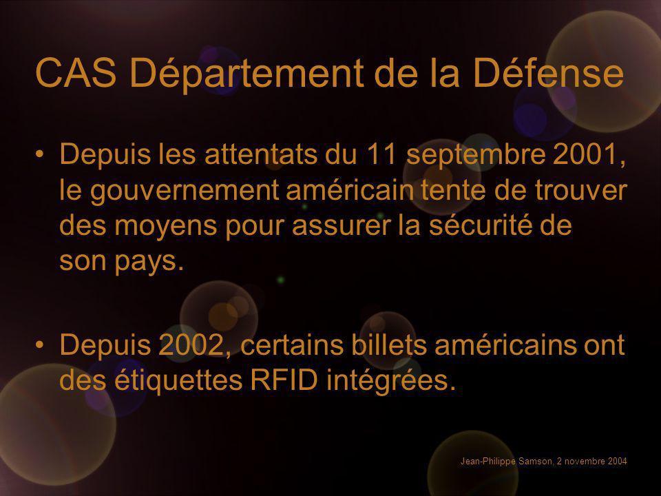 Jean-Philippe Samson, 2 novembre 2004 CAS Département de la Défense Depuis les attentats du 11 septembre 2001, le gouvernement américain tente de trou