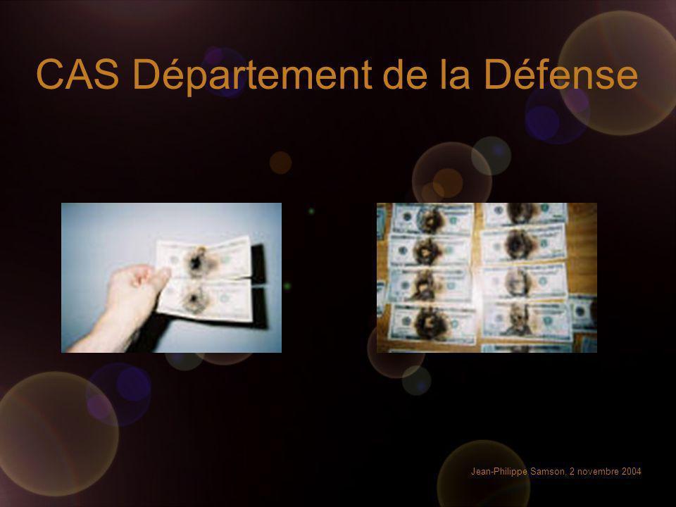 Jean-Philippe Samson, 2 novembre 2004 CAS Département de la Défense