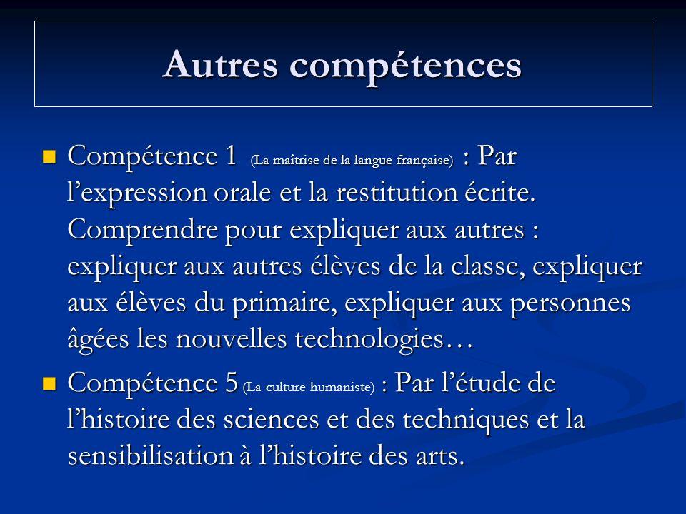 Autres compétences Compétence 1 La maîtrise de la langue française) : Par lexpression orale et la restitution écrite. Comprendre pour expliquer aux au