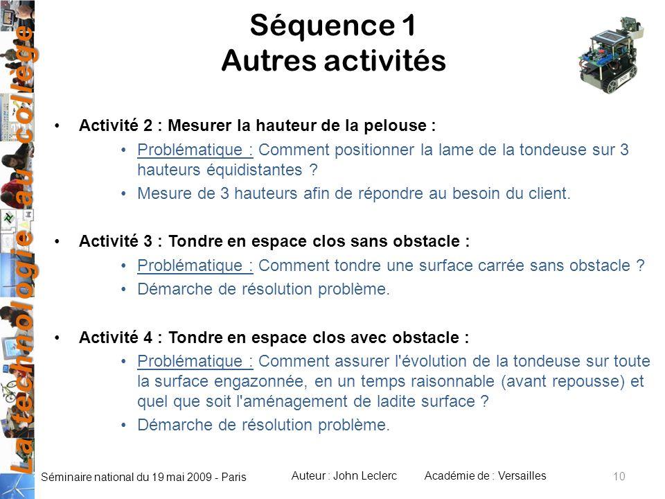 La technologie au collège Auteur : John LeclercAcadémie de : Versailles Séminaire national du 19 mai 2009 - Paris 10 Séquence 1 Autres activités Activ