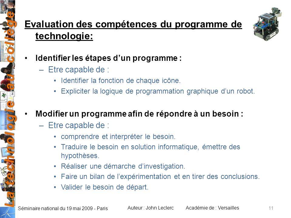 La technologie au collège Auteur : John LeclercAcadémie de : Versailles Séminaire national du 19 mai 2009 - Paris 11 Evaluation des compétences du pro
