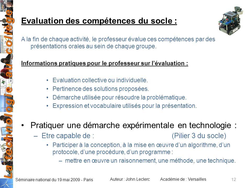 La technologie au collège Auteur : John LeclercAcadémie de : Versailles Séminaire national du 19 mai 2009 - Paris 12 Evaluation des compétences du soc