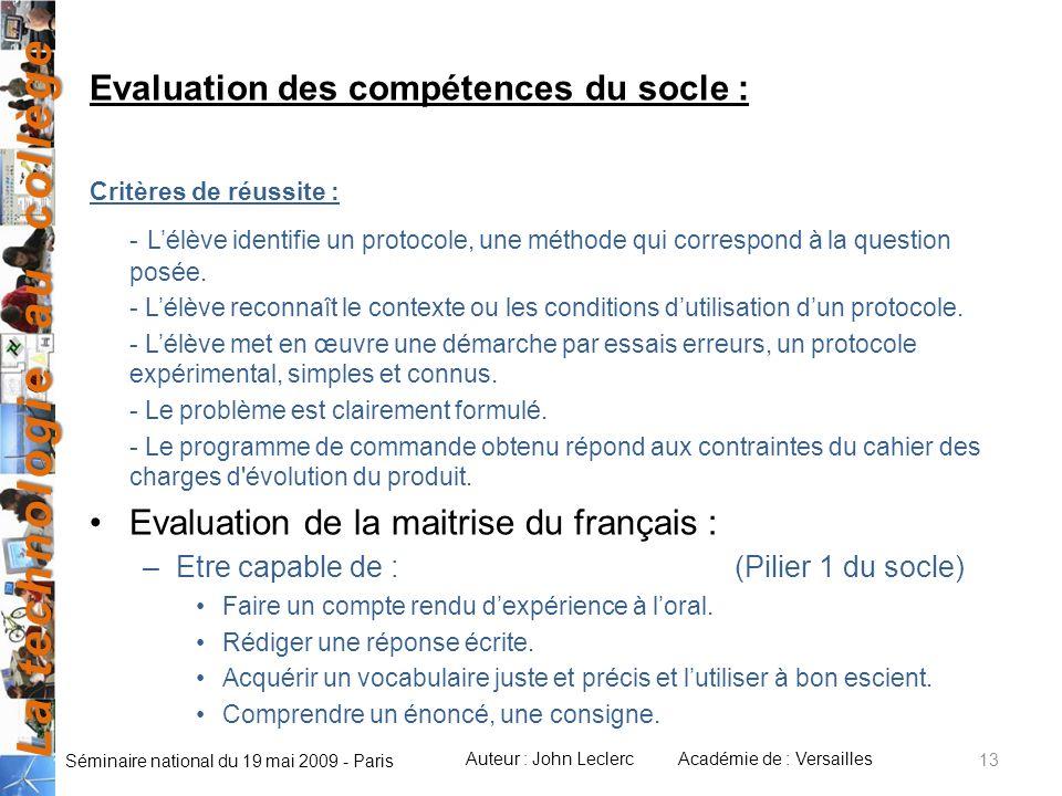 La technologie au collège Auteur : John LeclercAcadémie de : Versailles Séminaire national du 19 mai 2009 - Paris 13 Evaluation des compétences du soc