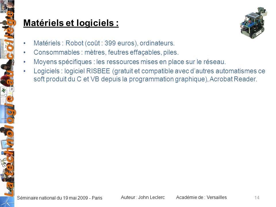 La technologie au collège Auteur : John LeclercAcadémie de : Versailles Séminaire national du 19 mai 2009 - Paris Matériels et logiciels : Matériels :