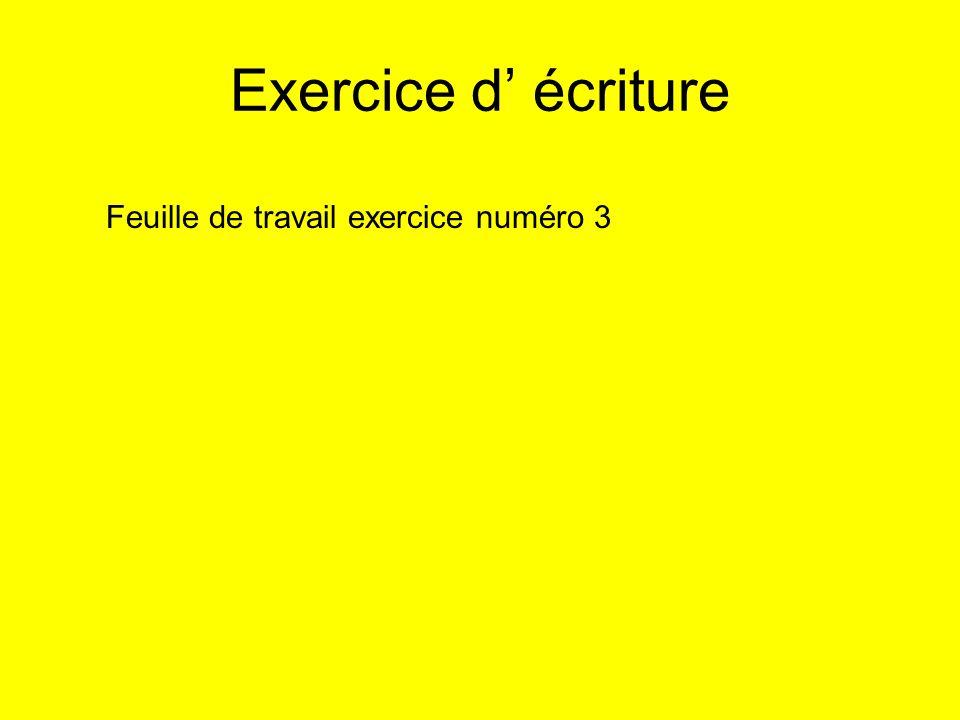 Exercice d écriture Feuille de travail exercice numéro 3