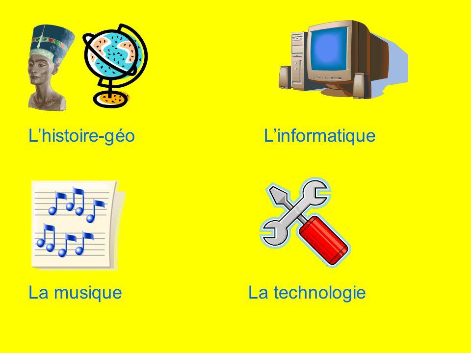Lhistoire-géoLinformatique La musiqueLa technologie