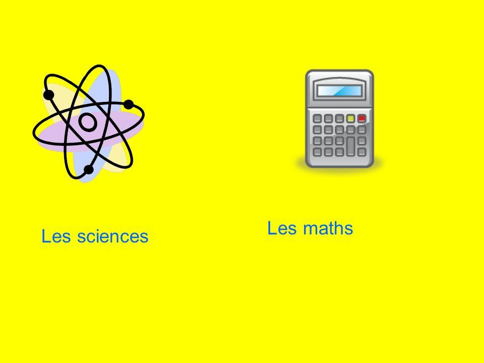 Les sciences Les maths