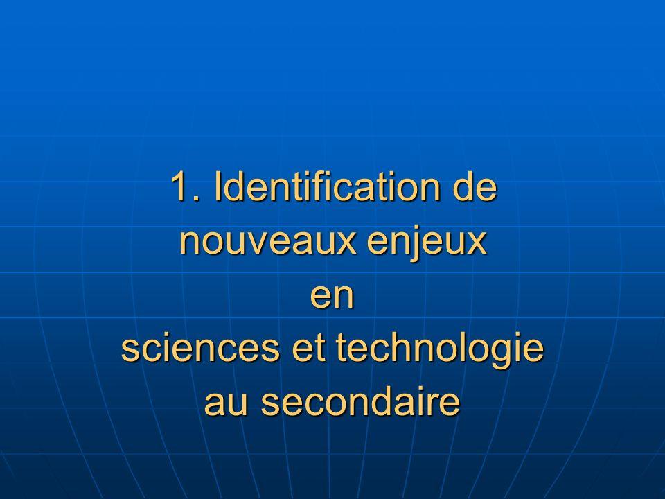 1. Identification de nouveaux enjeux en sciences et technologie au secondaire