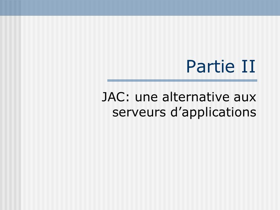 Partie II JAC: une alternative aux serveurs dapplications