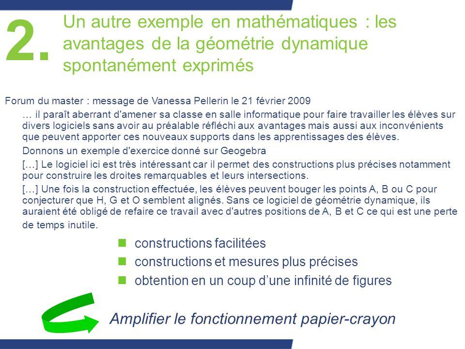 Un autre exemple en mathématiques : les avantages de la géométrie dynamique spontanément exprimés nconstructions facilitées nconstructions et mesures