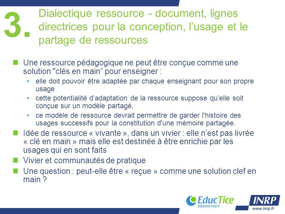 3. Dialectique ressource - document, lignes directrices pour la conception, lusage et le partage de ressources nUne ressource pédagogique ne peut être