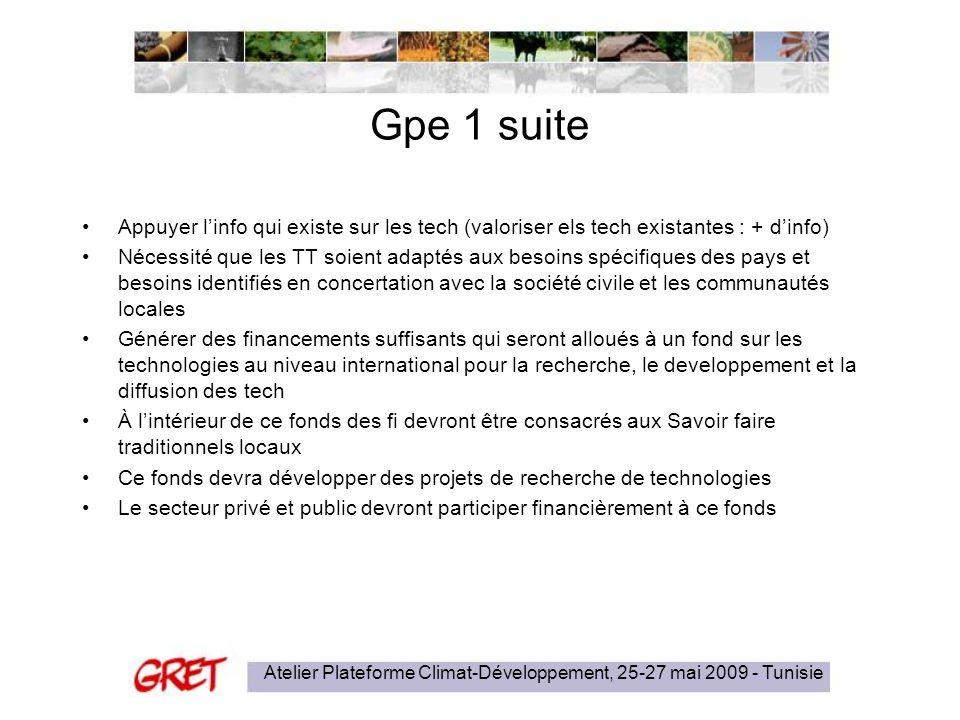 Gpe 1 suite Appuyer linfo qui existe sur les tech (valoriser els tech existantes : + dinfo) Nécessité que les TT soient adaptés aux besoins spécifique