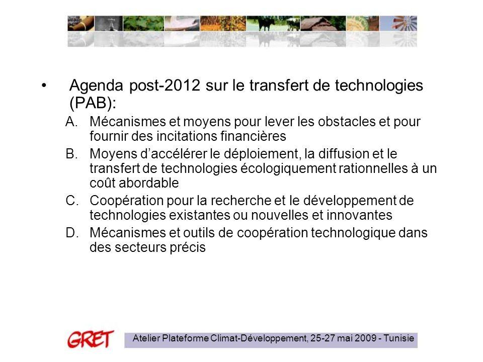 Atelier Plateforme Climat-Développement, 25-27 mai 2009 - Tunisie Agenda post-2012 sur le transfert de technologies (PAB): A.Mécanismes et moyens pour