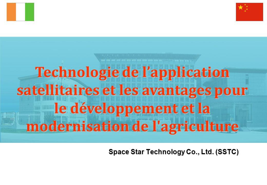 Space Star Technology Co., Ltd. (SSTC) Technologie de lapplication satellitaires et les avantages pour le développement et la modernisation de l'agric