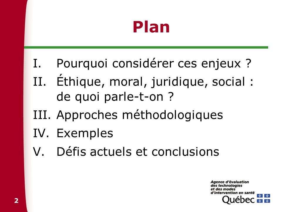2 Plan I.Pourquoi considérer ces enjeux ? II.Éthique, moral, juridique, social : de quoi parle-t-on ? III.Approches méthodologiques IV.Exemples V.Défi