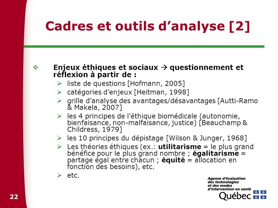 22 Cadres et outils danalyse [2] Enjeux éthiques et sociaux questionnement et réflexion à partir de : liste de questions [Hofmann, 2005] catégories de