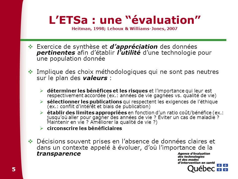 5 LETSa : une évaluation Heitman, 1998; Lehoux & Williams-Jones, 2007 Exercice de synthèse et dappréciation des données pertinentes afin détablir luti