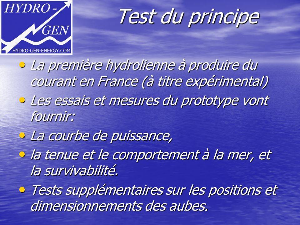 Test du principe La première hydrolienne à produire du courant en France (à titre expérimental) La première hydrolienne à produire du courant en Franc