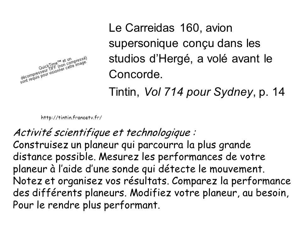 Le Carreidas 160, avion supersonique conçu dans les studios dHergé, a volé avant le Concorde. http://tintin.francetv.fr/ Activité scientifique et tech