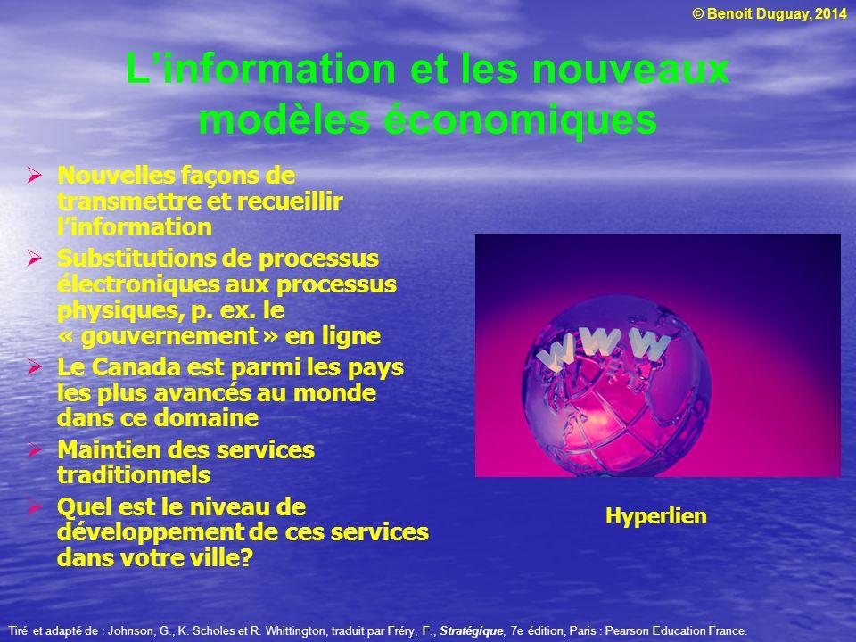 © Benoit Duguay, 2014 Linformation et les nouveaux modèles économiques Nouvelles façons de transmettre et recueillir linformation Substitutions de pro