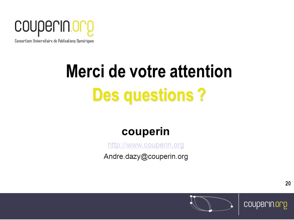 20 Merci de votre attention Des questions .