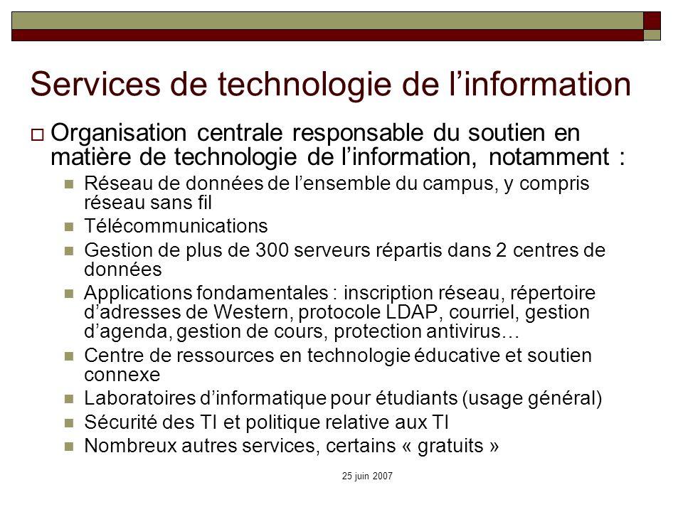 25 juin 2007 Services de technologie de linformation Organisation centrale responsable du soutien en matière de technologie de linformation, notamment