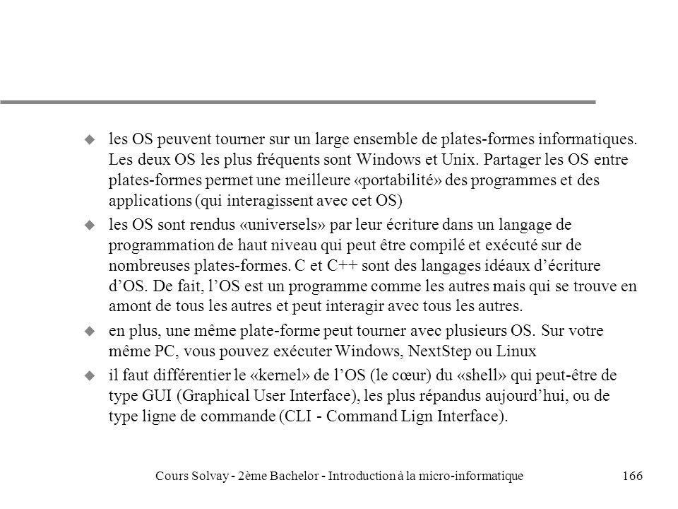 166 u les OS peuvent tourner sur un large ensemble de plates-formes informatiques.
