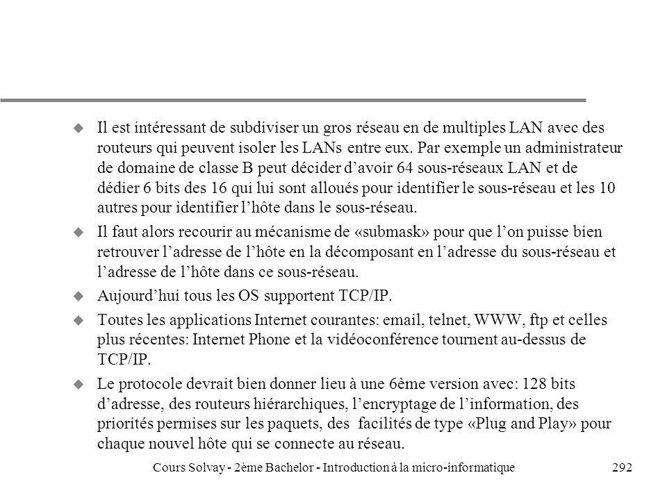 292 u Il est intéressant de subdiviser un gros réseau en de multiples LAN avec des routeurs qui peuvent isoler les LANs entre eux.