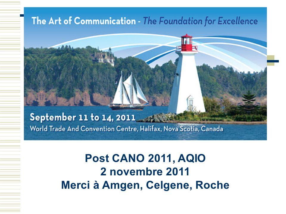 Post CANO 2011, AQIO 2 novembre 2011 Merci à Amgen, Celgene, Roche