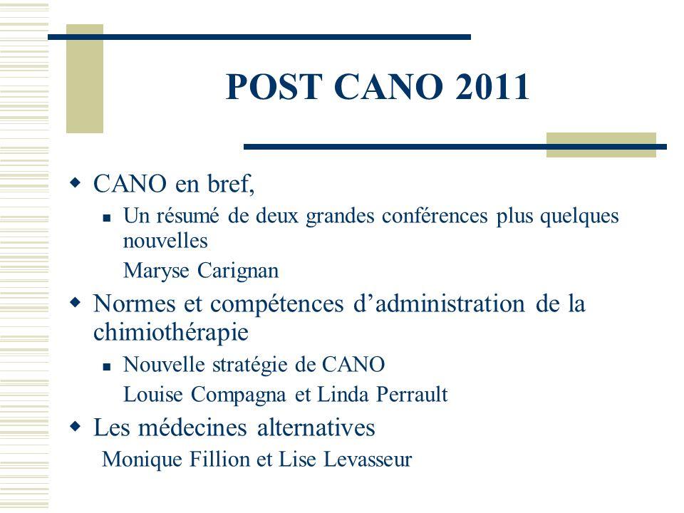 POST CANO 2011 CANO en bref, Un résumé de deux grandes conférences plus quelques nouvelles Maryse Carignan Normes et compétences dadministration de la