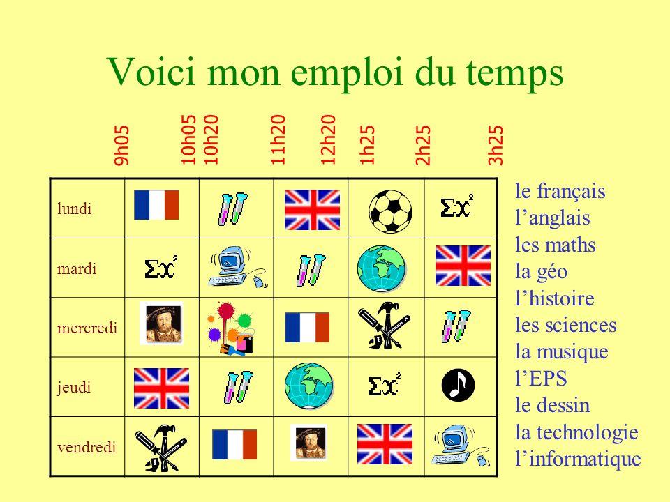 lundi mardi mercredi jeudi vendredi Voici mon emploi du temps le français langlais les maths la géo lhistoire les sciences la musique lEPS le dessin la technologie linformatique 9h0510h2010h0511h2012h201h252h253h25