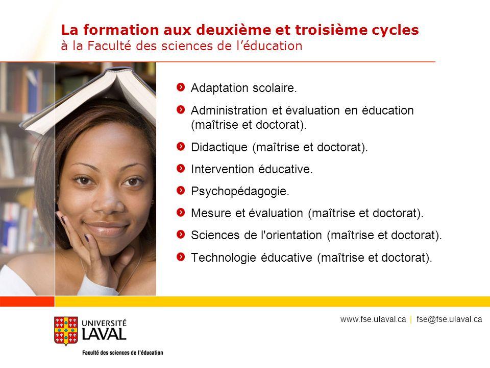 La formation aux deuxième et troisième cycles à la Faculté des sciences de léducation Adaptation scolaire. Administration et évaluation en éducation (