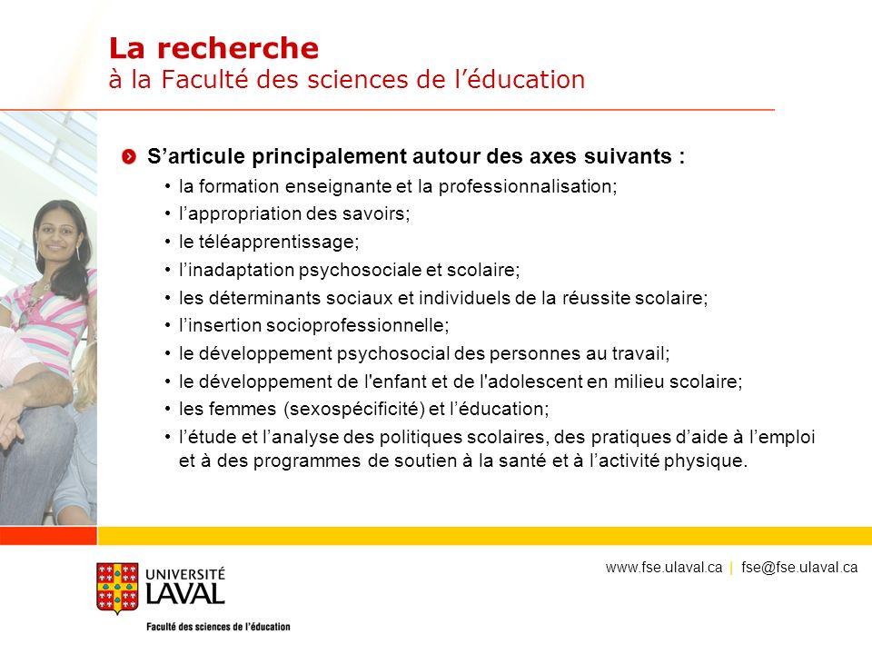 La recherche à la Faculté des sciences de léducation Sarticule principalement autour des axes suivants : la formation enseignante et la professionnali
