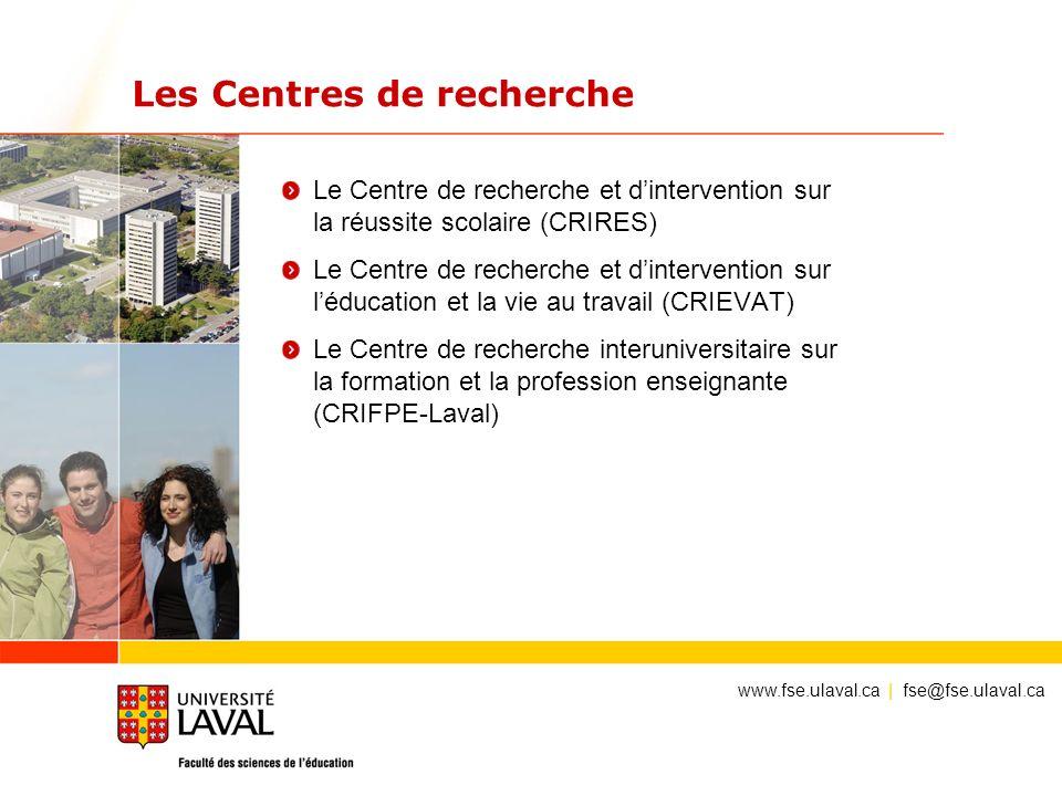 Les Centres de recherche Le Centre de recherche et dintervention sur la réussite scolaire (CRIRES) Le Centre de recherche et dintervention sur léducat
