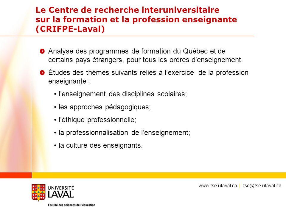 Le Centre de recherche interuniversitaire sur la formation et la profession enseignante (CRIFPE-Laval) Analyse des programmes de formation du Québec e