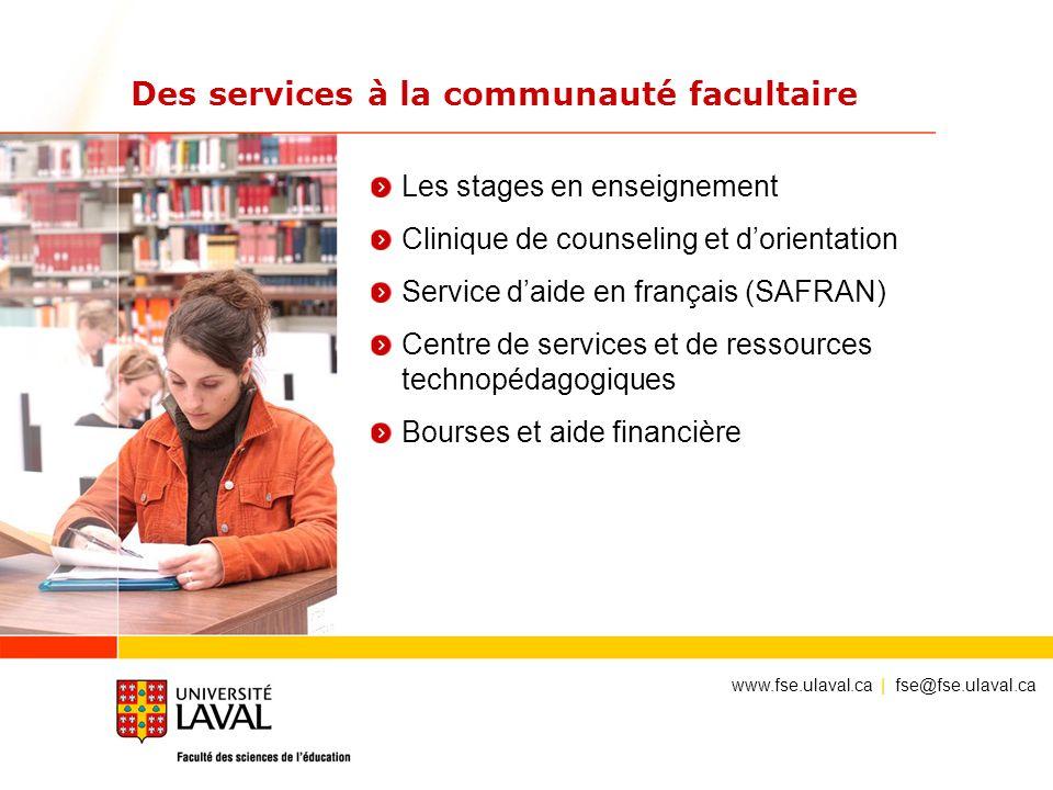 Des services à la communauté facultaire Les stages en enseignement Clinique de counseling et dorientation Service daide en français (SAFRAN) Centre de