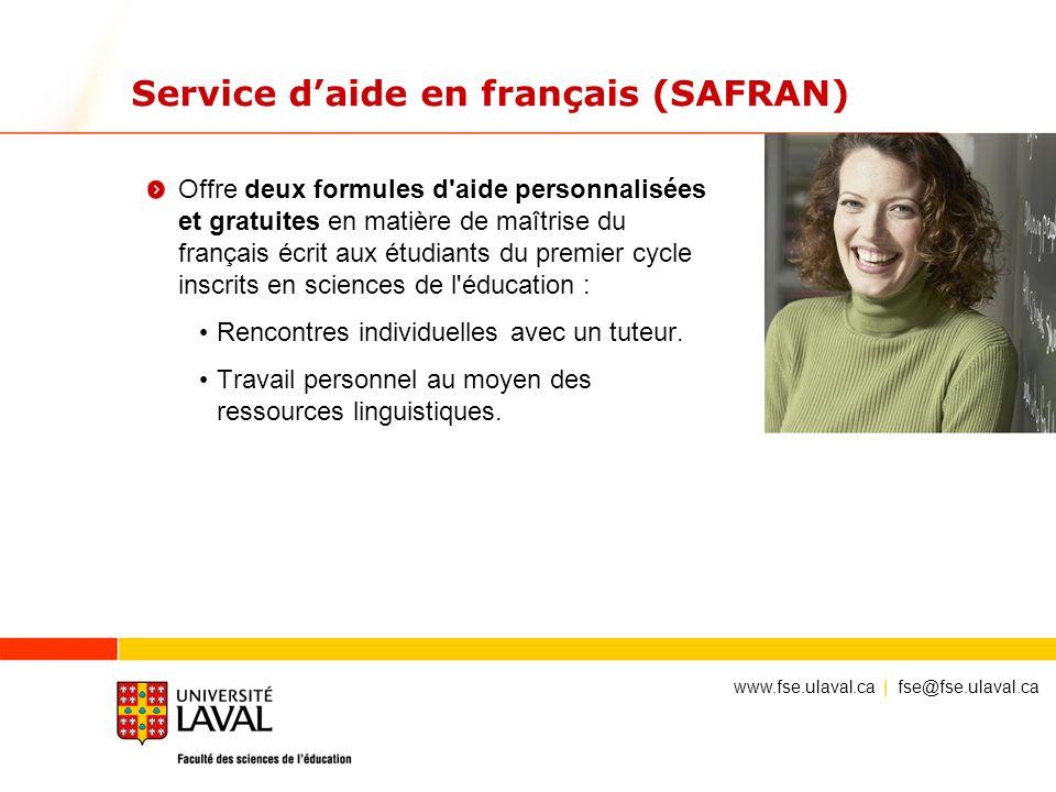 Service daide en français (SAFRAN) Offre deux formules d'aide personnalisées et gratuites en matière de maîtrise du français écrit aux étudiants du pr