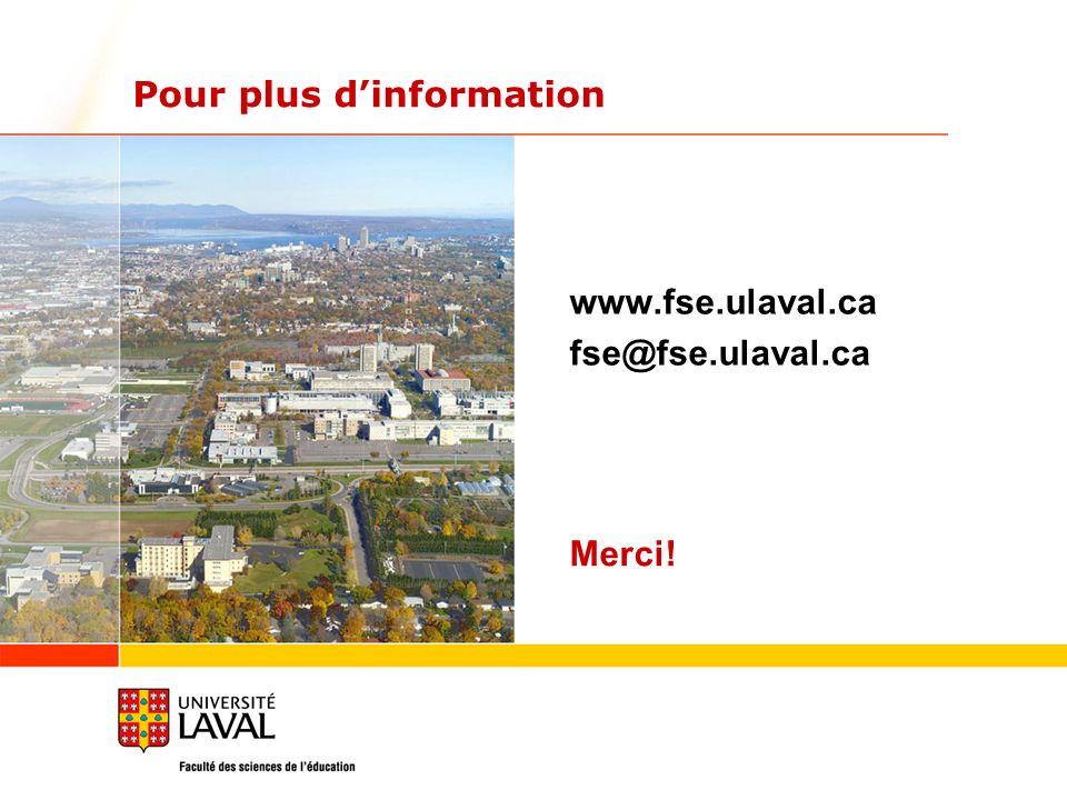 Pour plus dinformation www.fse.ulaval.ca fse@fse.ulaval.ca Merci!