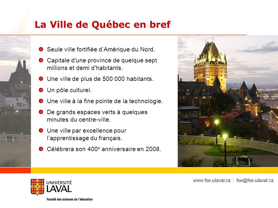 La Ville de Québec en bref Seule ville fortifiée dAmérique du Nord. Capitale d'une province de quelque sept millions et demi d'habitants. Une ville de