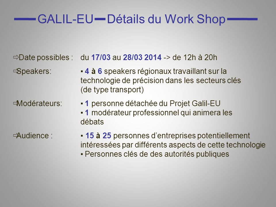 Date possibles :du 17/03 au 28/03 2014 -> de 12h à 20h Speakers: 4 à 6 speakers régionaux travaillant sur la technologie de précision dans les secteur
