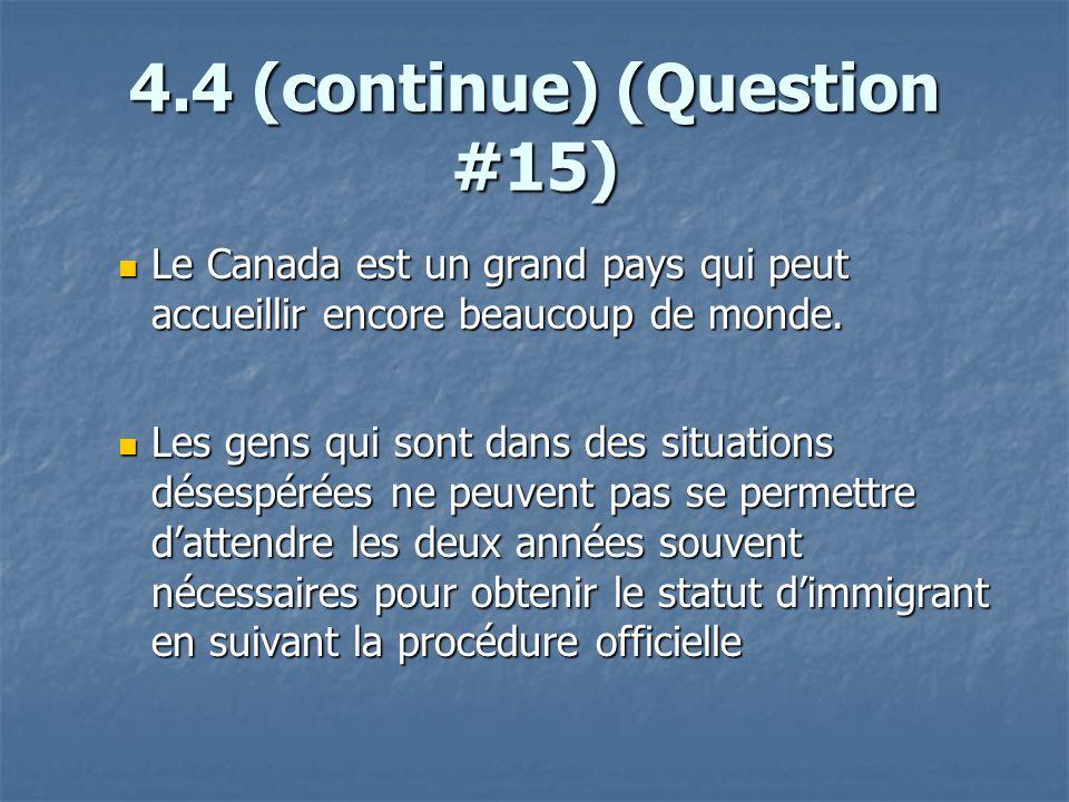 4.4 (continue) (Question #15) Le Canada est un grand pays qui peut accueillir encore beaucoup de monde.