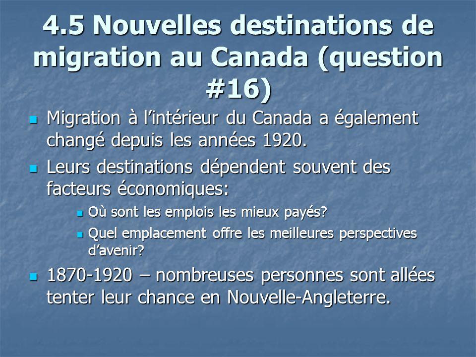 4.5 Nouvelles destinations de migration au Canada (question #16) Migration à lintérieur du Canada a également changé depuis les années 1920.