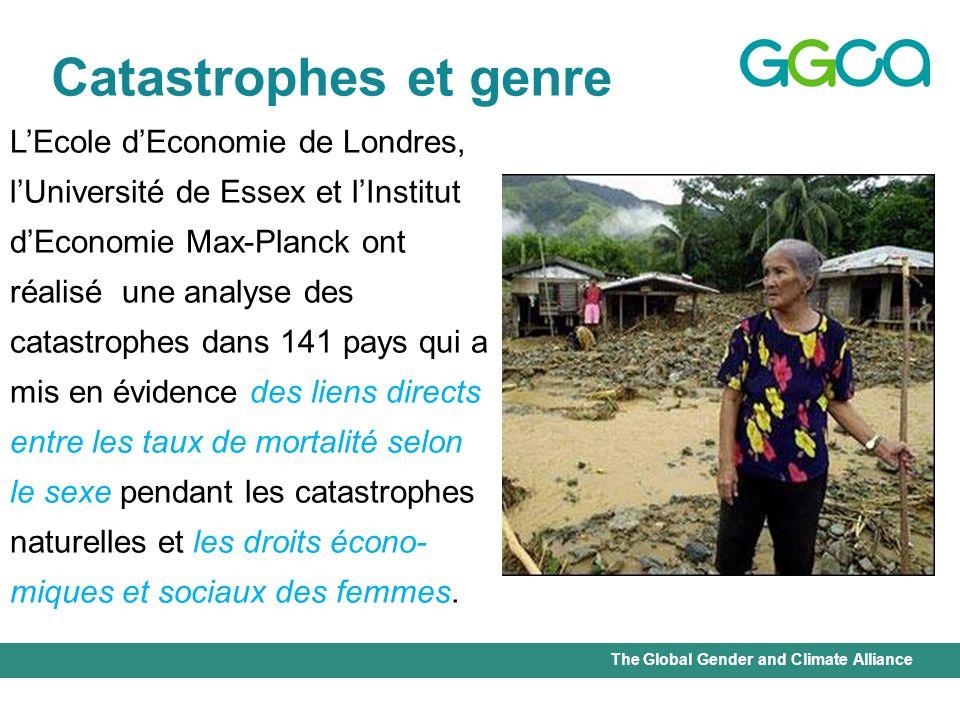 The Global Gender and Climate Alliance Catastrophes et genre LEcole dEconomie de Londres, lUniversité de Essex et lInstitut dEconomie Max-Planck ont r