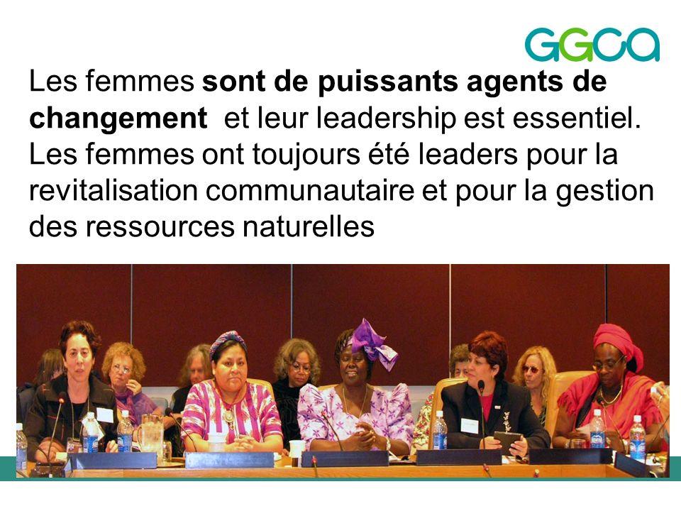 The Global Gender and Climate Alliance Les femmes sont de puissants agents de changement et leur leadership est essentiel. Les femmes ont toujours été