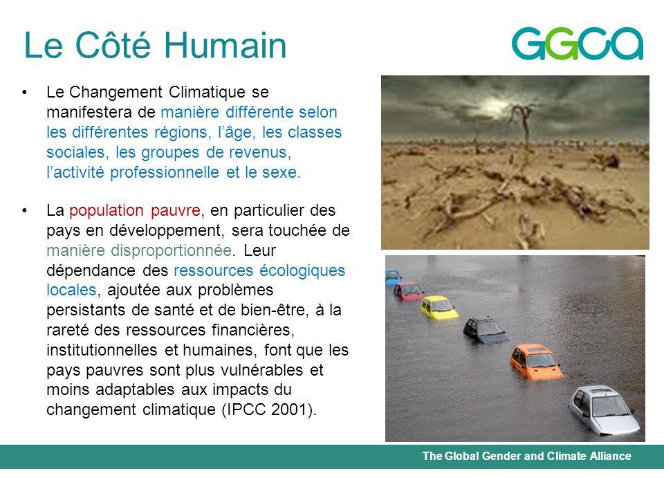 The Global Gender and Climate Alliance Le Changement Climatique se manifestera de manière différente selon les différentes régions, lâge, les classes
