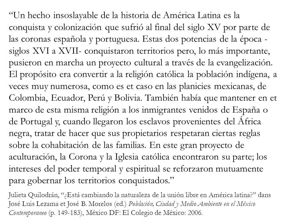 Un hecho insoslayable de la historia de América Latina es la conquista y colonización que sufrió al final del siglo XV por parte de las coronas española y portuguesa.