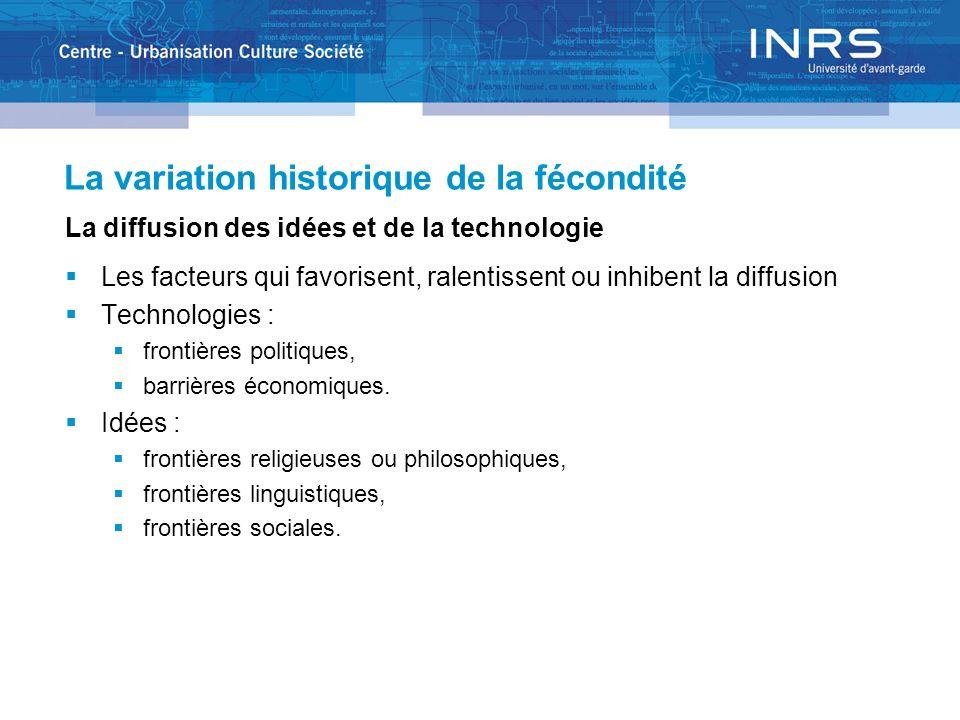 La variation historique de la fécondité La diffusion des idées et de la technologie Les facteurs qui favorisent, ralentissent ou inhibent la diffusion
