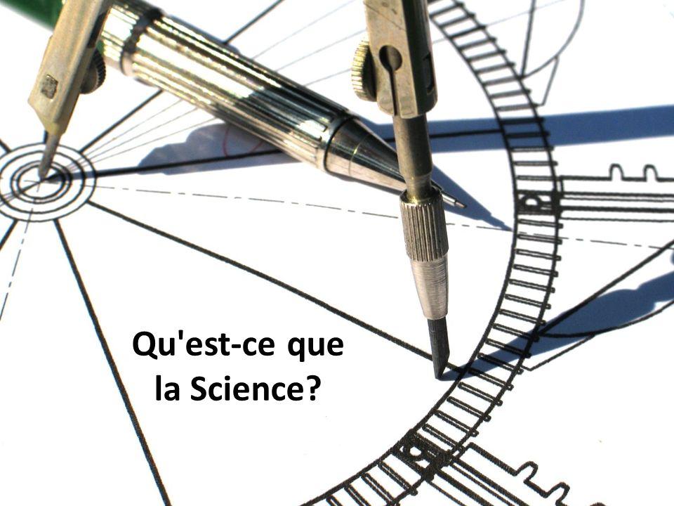 Le but principal de la science est détudier et de mieux comprendre la nature de lunivers, qui comprend tous êtres vivants et les objets non vivants que nous pouvons connaître.