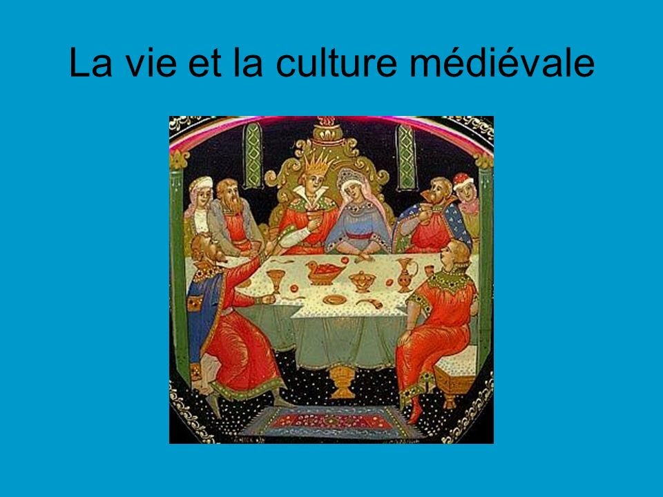 La vie et la culture médiévale